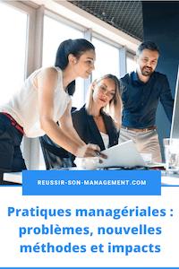 Pratiques managériales: problèmes, nouvelles méthodes et impacts
