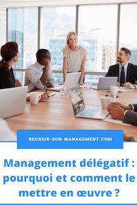 Management délégatif: pourquoi et comment le mettre en œuvre?