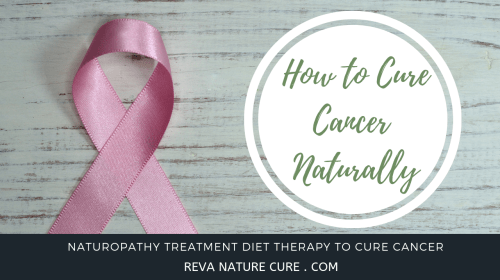 Cure Cancer by Naturopathy