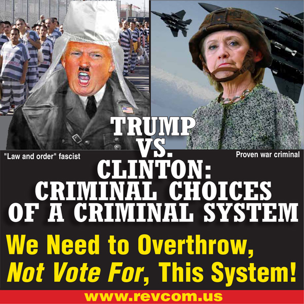 Trump vs Clinton: Criminal Choices of a Criminal System