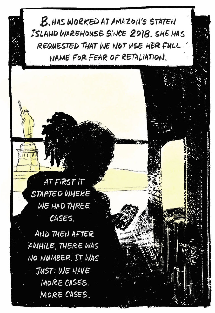 """In the foreground, a woman in silhouette sits in a seat on the Staten Island ferry, checking her phone. Behind her is the window of the ferry and we can see the Statue of Liberty. Narration: B. has worked at Amazon's Staten Island warehouse since 2018. She has requested that we not use her full name for fear of retaliation. b. B: """"At first it started where we had three cases. And then after awhile, there was no number. It was just: We have more cases. More cases."""""""