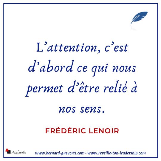 Citation de Frédéric Lenoir sur l'attention