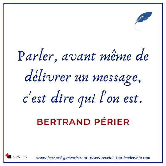 Citation de Bertrand Périer sur Parler