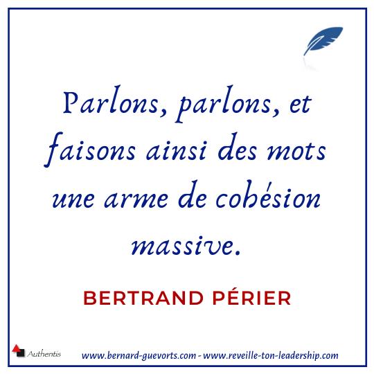 Citation de Bertrand Périer sur la parole