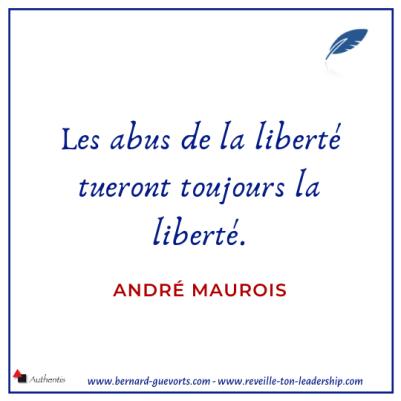 Citation sur la liberté et ses abus de André Maurois