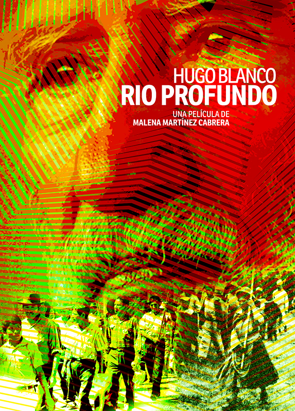 Portada del documental Hugo Blanco, Rio profundo