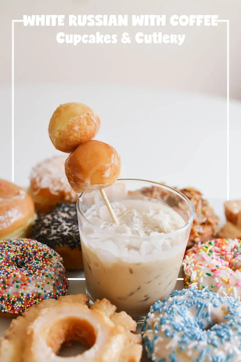 National Doughnut Day; White Russian recipe with Coffee