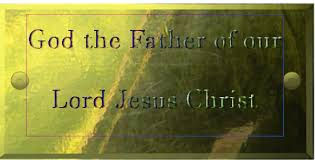 God, the Father of our Lord Jesus Christ