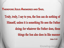 The Son can do nothing of Himself