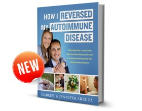 How I Reversed My Autoimmune Disease eBook