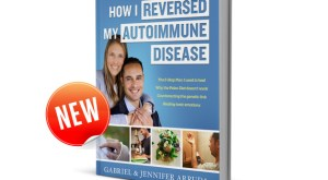 How I Reversed My Autoimmune Disease eBook
