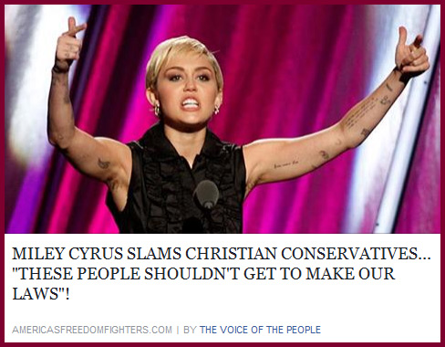 Miley Cryus proclaiming Christians should not get to make laws