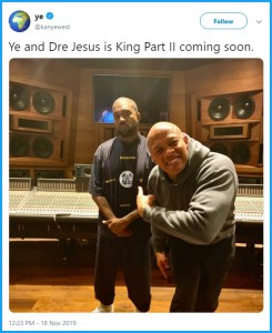 Kanye is partnering with Dr. Dre to produce the CD Jesus Is King Part II.