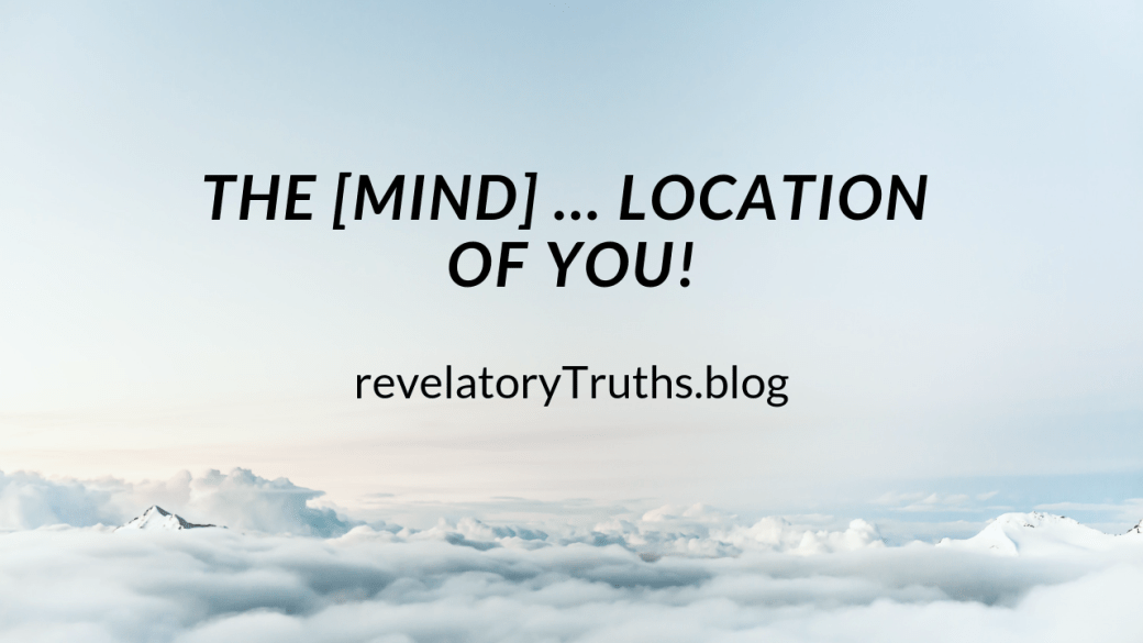 The[Mind]LocationofYou!
