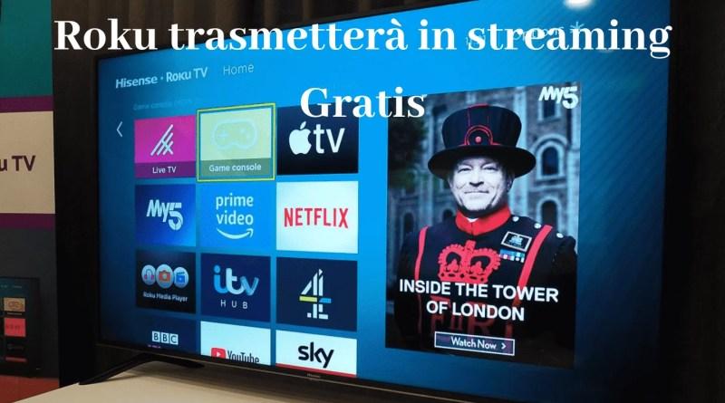 Roku trasmetterà in streaming Gratis
