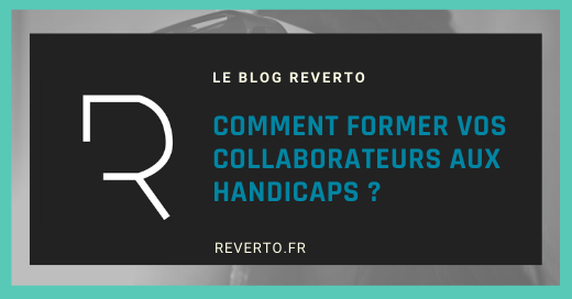 Comment former vos collaborateurs aux handicaps ?