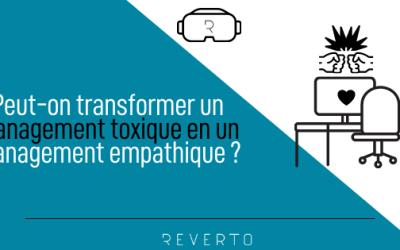 Peut-on transformer un «management toxique» en un «management empathique» ?