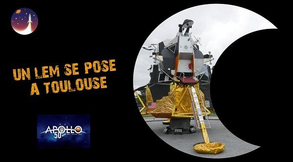Vidéo : Un LEM se pose à Toulouse #Apollo50