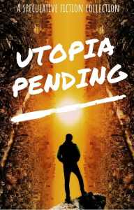 Book Cover: Utopia Pending