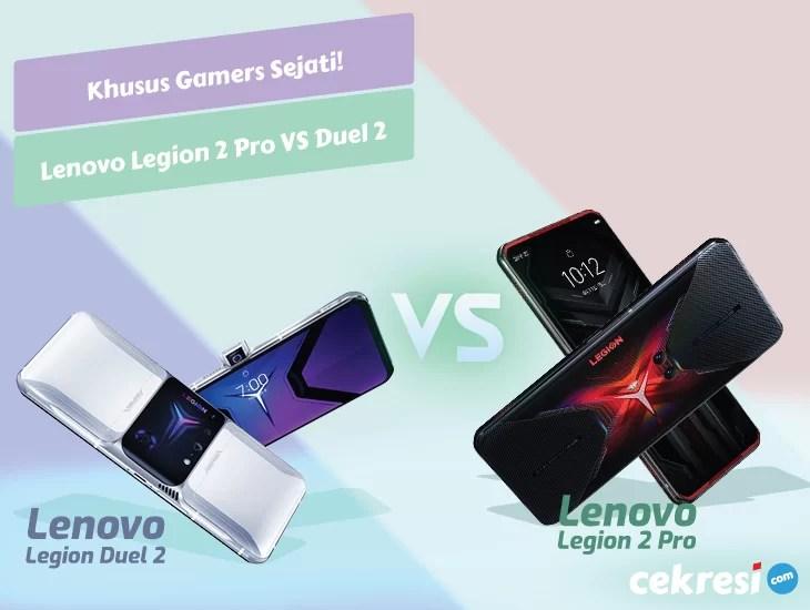 Khusus Gamers Sejati! Ini Spesifikasi dan Perbedaan Lenovo Legion 2 Pro dengan Lenovo Legion Duel 2