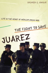The Fight To Save Juarez cover