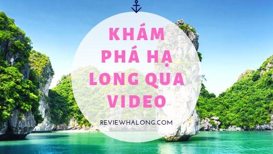 Khám phá Hạ long qua video