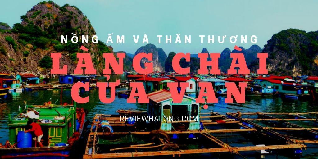 Làng chài Cửa Vạn, một trong 25 làng chài đẹp nhất trên thế giới