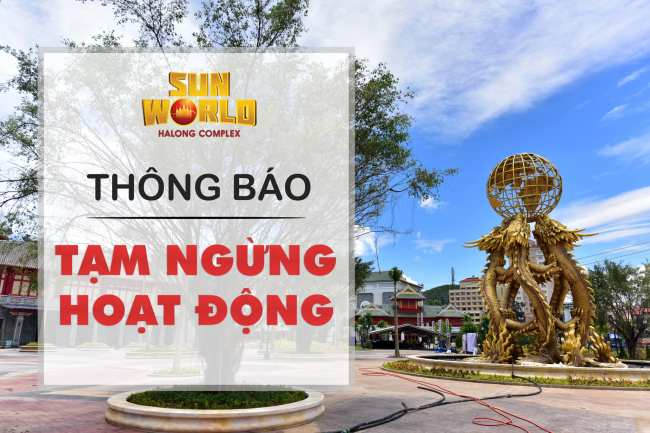 Bố cáo thông báo Sun World Hạ Long tạm dừng hoạt động