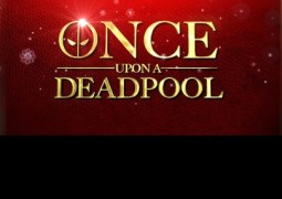 Once Upon A Deadpool – Trailer