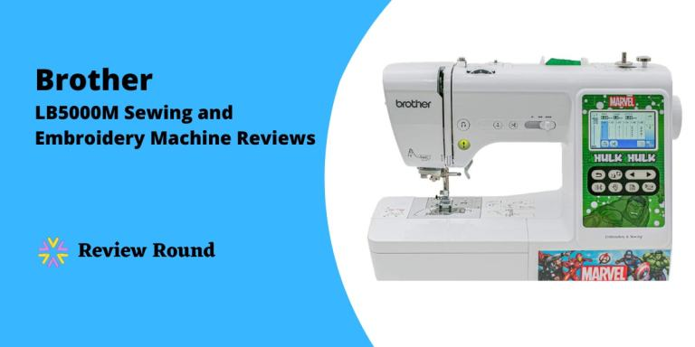 Brother LB5000M Sewing and Embroidery Machine Reviews