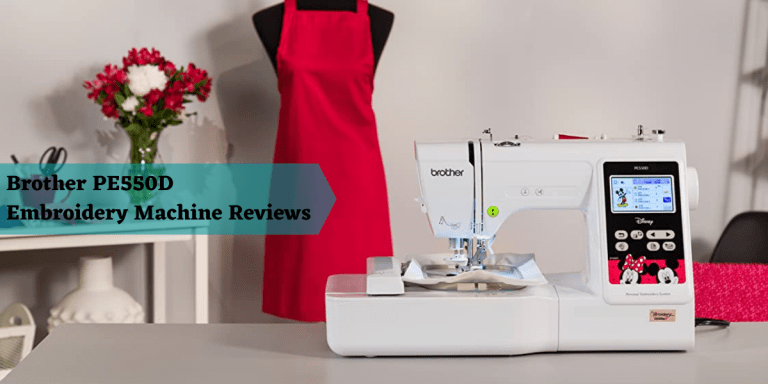 Brother PE550D Embroidery Machine Reviews