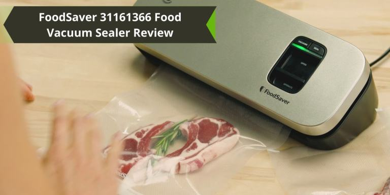 FoodSaver 31161366 Food Vacuum Sealer Review