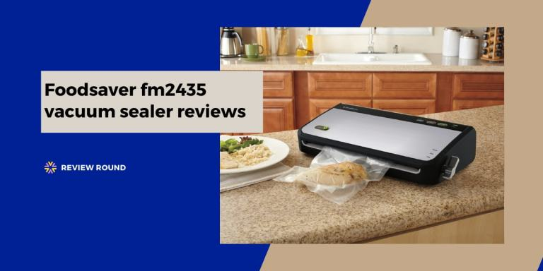 Foodsaver fm2435 vacuum sealer reviews