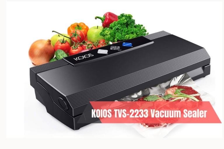 KOIOS TVS-2233 Vacuum Sealer Review