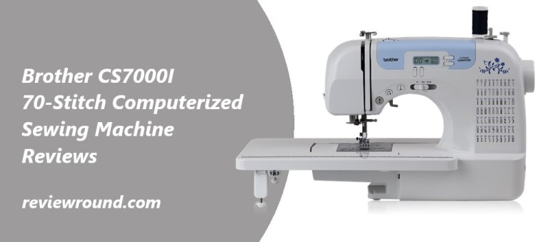 Brother cs7000i sewing machine reviews