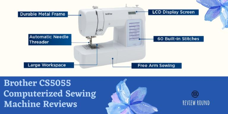 Brother CS5055 Computerized Sewing Machine Reviews