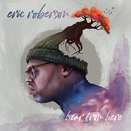 Album Review : Eric Roberson, Hear from Here.