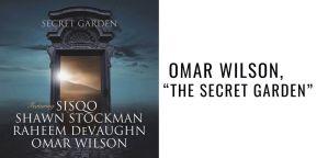 """Omar Wilson, """"The Secret Garden"""""""