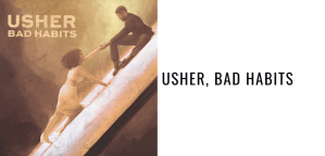 Usher, Bad Habits