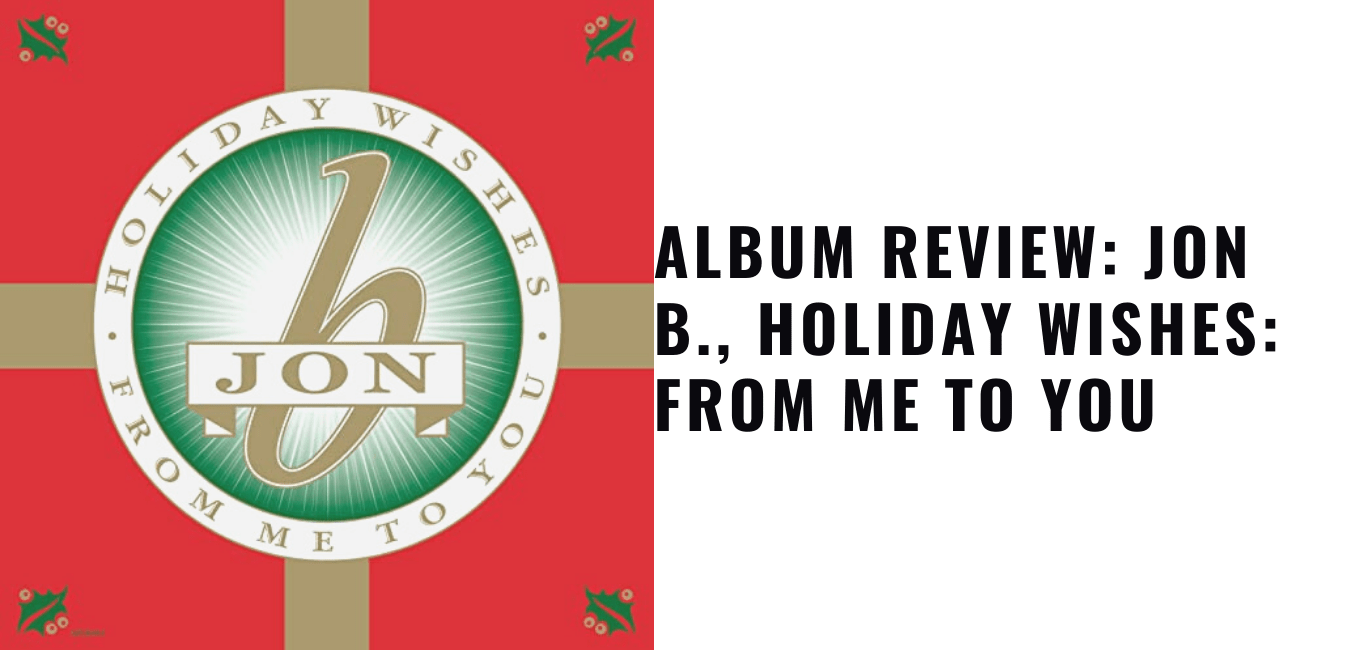 Album Review: Jon B., Holiday Wishes: From Me to You