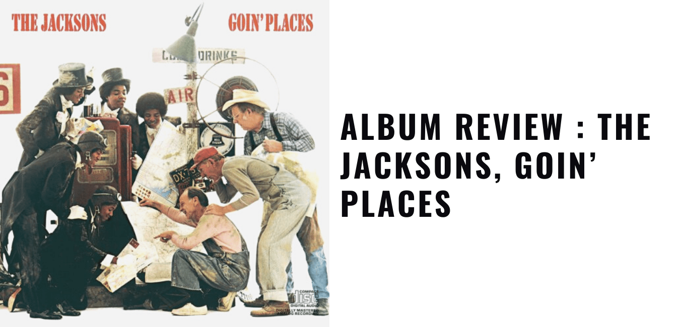 Throwback Tuesday Album Review : The Jacksons, Goin' Places