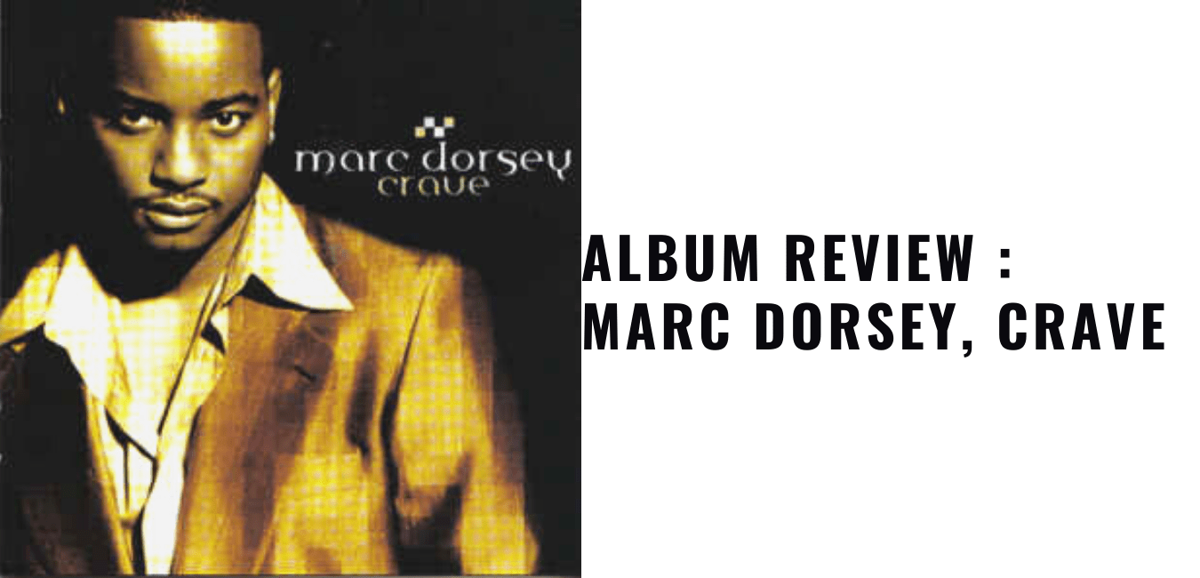 Album Review Marc Dorsey, Crave