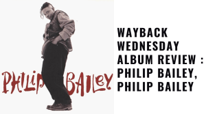 Album Review : Philip Bailey, Philip Bailey