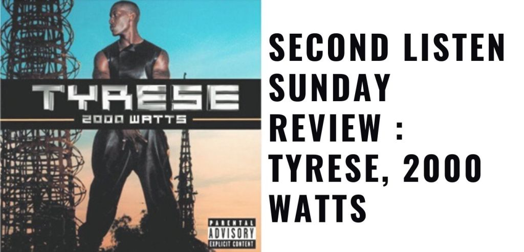 Tyrese, 2000 Watts