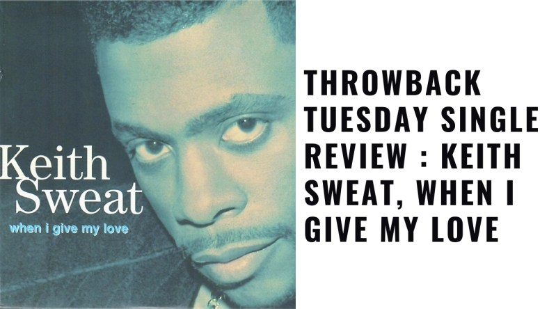 Keith Sweat, When I Give My Love