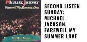 Michael Jackson, Farewell My Summer Love