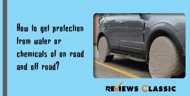 How-to-get-protection-from-water-or-chemicals-of-on-road-and-off-road