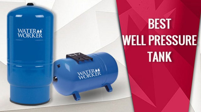 Recommended] Best Well Pressure Tank Reviews 2019 - Reviews