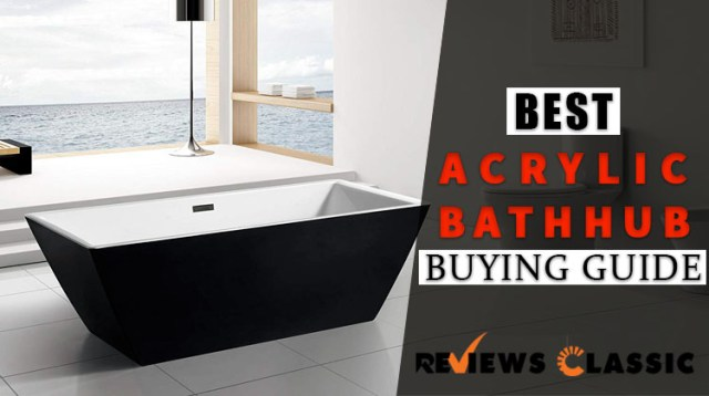 Best Acrylic Bathtub Buying Guide