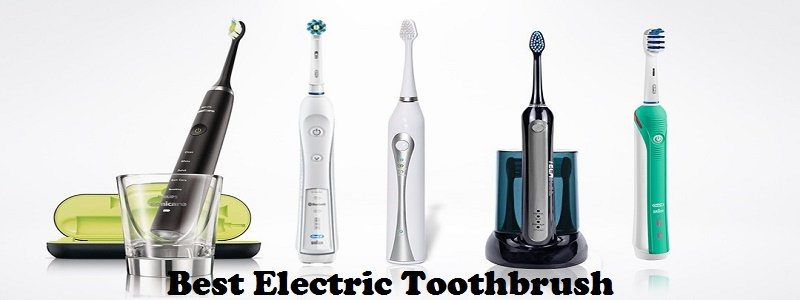Top 10 Best Electric Toothbrush Reviews 2018 – Toothbrush Buying Guide